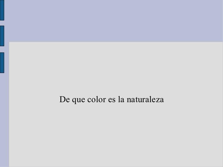 De que color es la naturaleza