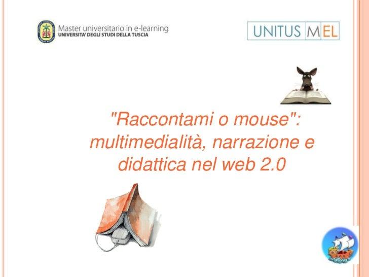 """""""Raccontami o mouse"""":multimedialità, narrazione e   didattica nel web 2.0"""