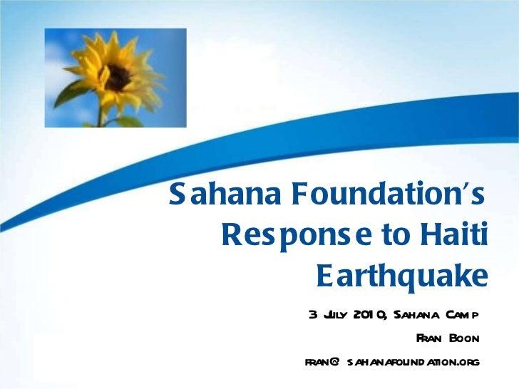 Sahana Foundation's Response to Haiti Earthquake 3 July 2010, Sahana Camp Fran Boon [email_address]