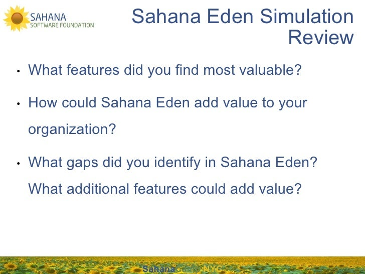 Sahana Eden Simulation                                    Review•    What features did you find most valuable?•    How cou...