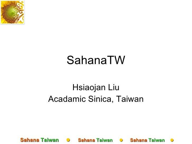 SahanaTW Hsiaojan Liu Acadamic Sinica, Taiwan