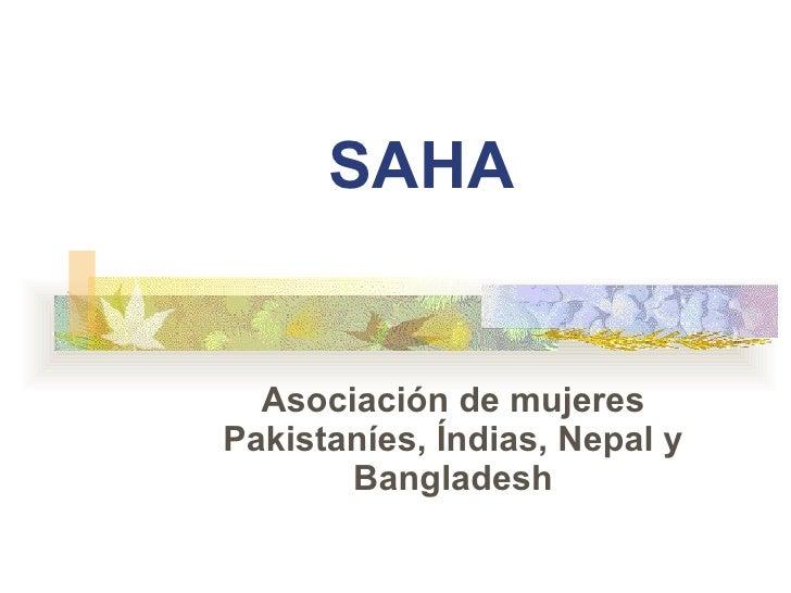 SAHA   Asociación de mujeres Pakistaníes, Índias, Nepal y Bangladesh
