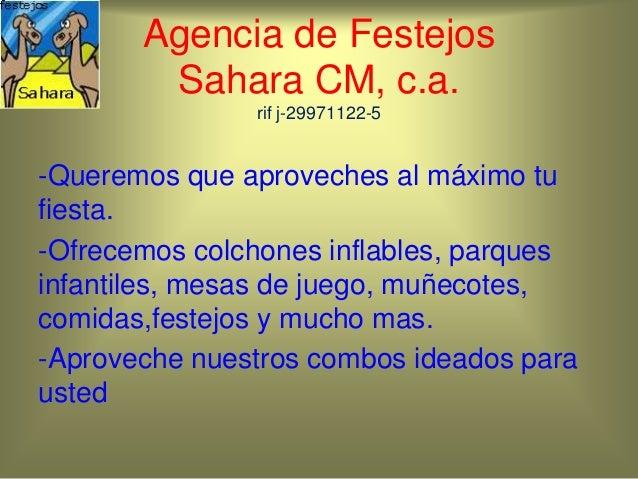 Agencia de Festejos Sahara CM, c.a. rif j-29971122-5 -Queremos que aproveches al máximo tu fiesta. -Ofrecemos colchones in...