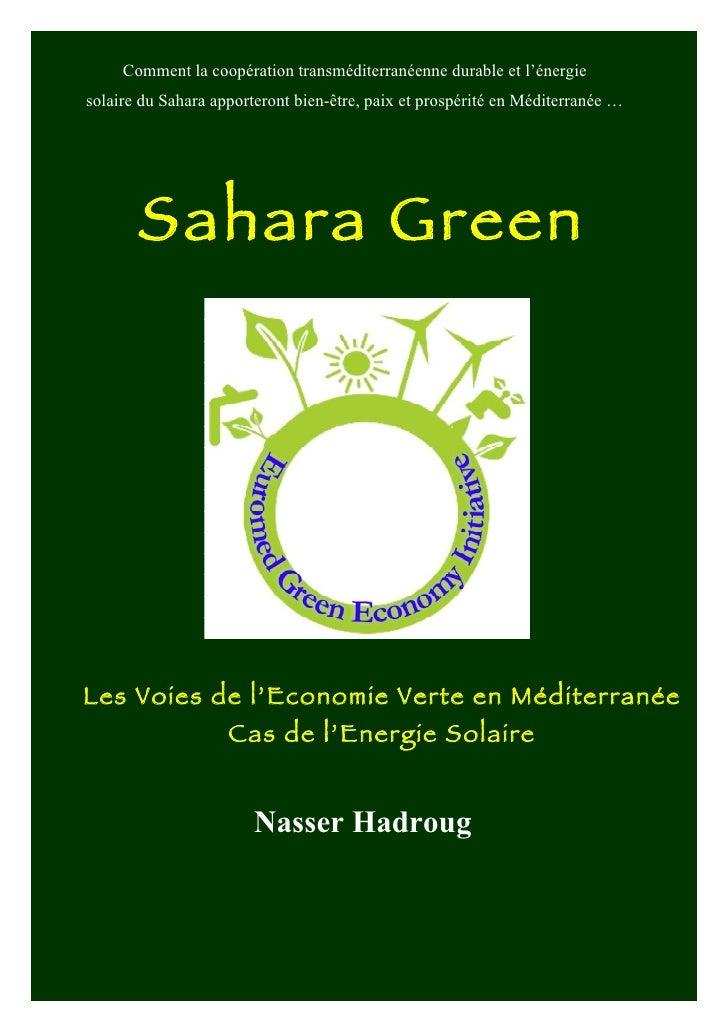 Sahara Green     Comment la coopération transméditerranéenne durable et l'énergiesolaire du Sahara apporteront bien-être, ...