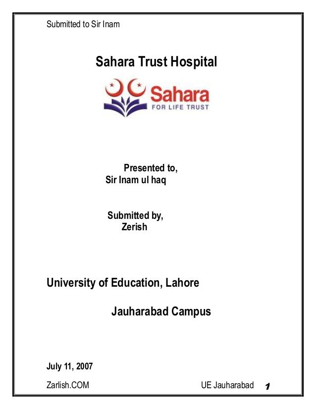 Submitted to Sir Inam Zarlish.COM UE Jauharabad 1 Sahara Trust Hospital Presented to, Sir Inam ul haq Submitted by, Zerish...