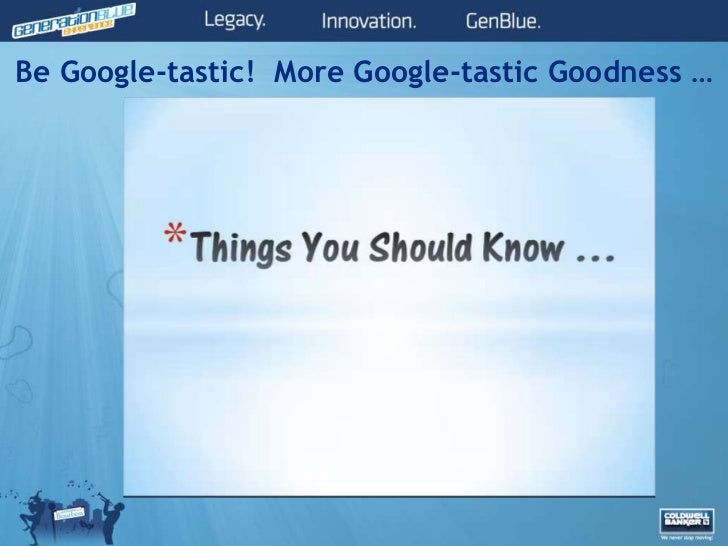 Be Google-tastic! More Google-tastic Goodness …