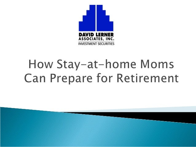 How Stay-at-home Moms Can Prepare for Retirement
