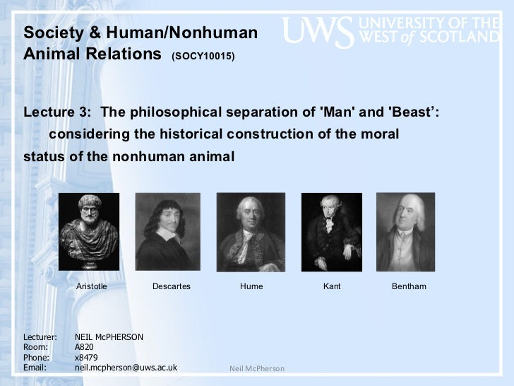 Neil McPherson Society & Human/Nonhuman  Animal Relations  (SOCY10015)  Lecture 3:  The philosophical separation of 'Man' ...