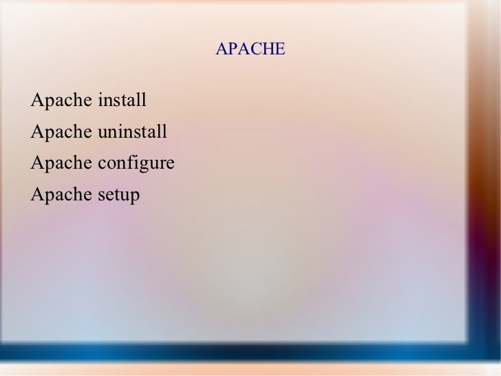 APACHE <ul><li>Apache install