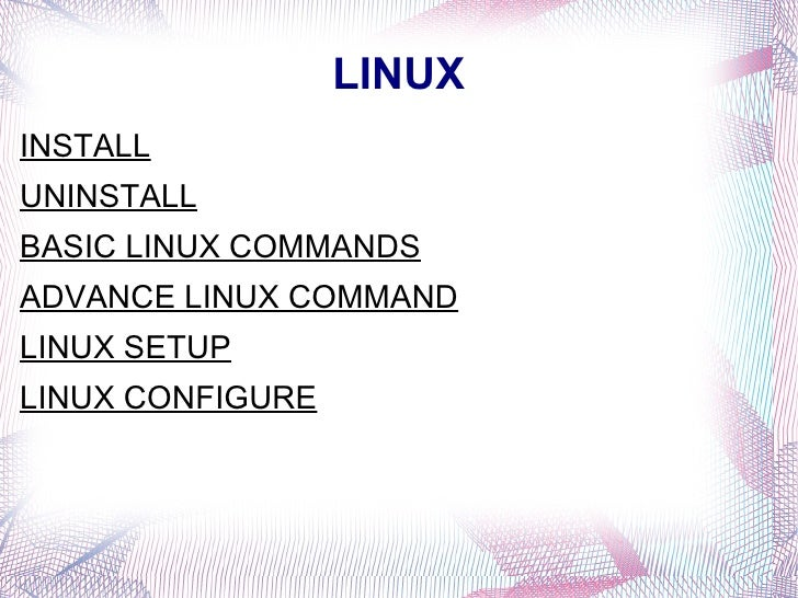 LINUX <ul><li>INSTALL