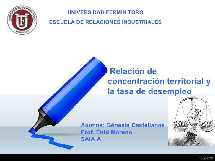 UNIVERSIDAD FERMIN TOROESCUELA DE RELACIONES INDUSTRIALES                  Relación de                 concentración terri...