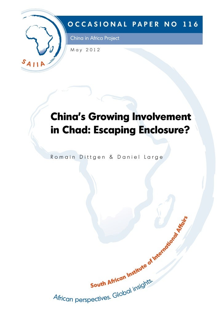 O C C A S I O N A L P A P E R N O 116      China in Africa Project      M a y 2 012China's Growing Involvementin Chad: Esc...