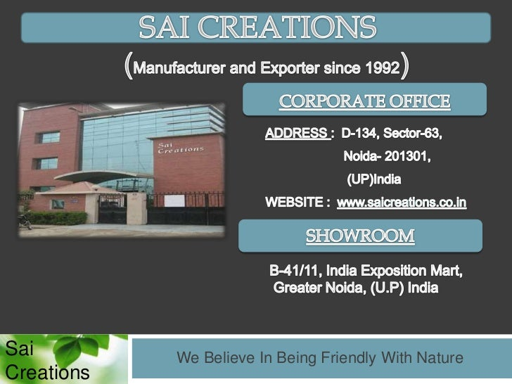 Sai         We Believe In Being Friendly With NatureCreations