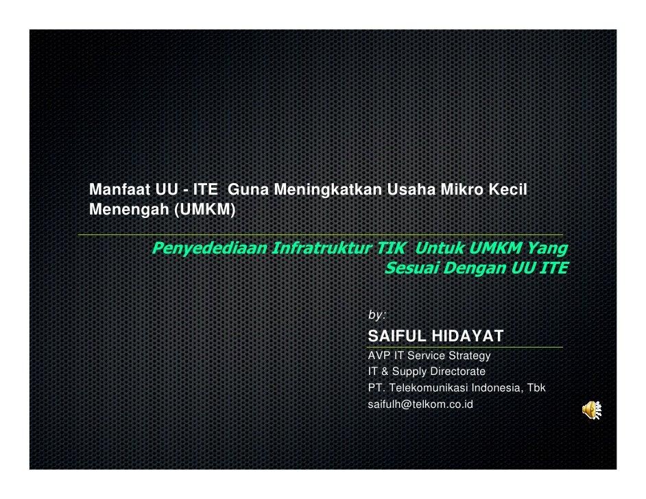 Saiful Hidayat    Upn Jakarta   Manfaat Uu Ite Untuk Ukm   Penyediaan Infratruktur Tik Yang Sesuai Dengan Uu No 11 2008 Tentang Ite