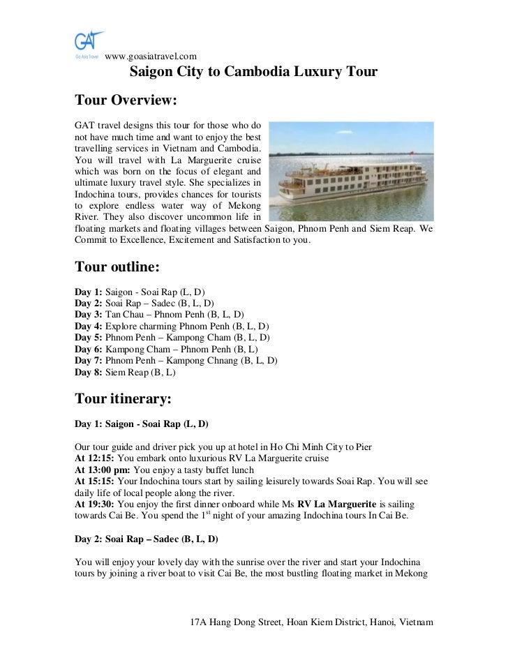 www.goasiatravel.com              Saigon City to Cambodia Luxury TourTour Overview:GAT travel designs this tour for those ...