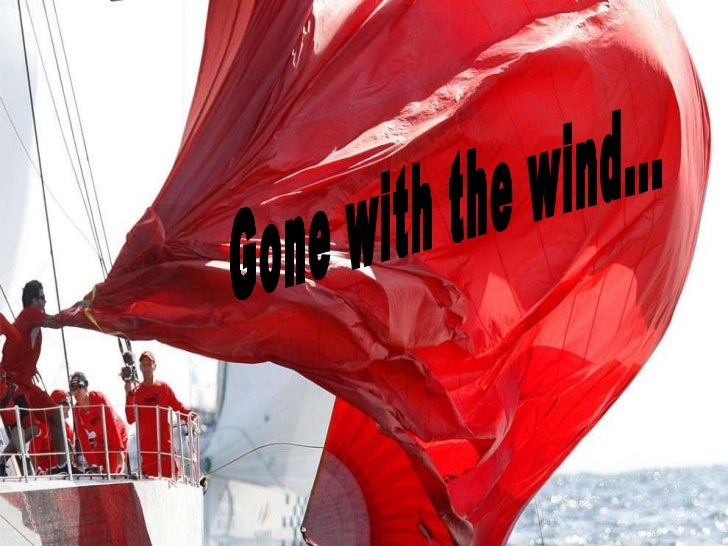 Sailing   gone with the wind