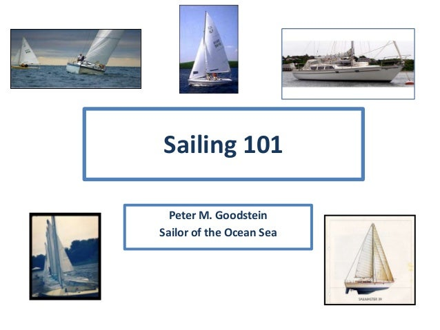 Sailing 101Peter M. GoodsteinSailor of the Ocean Sea