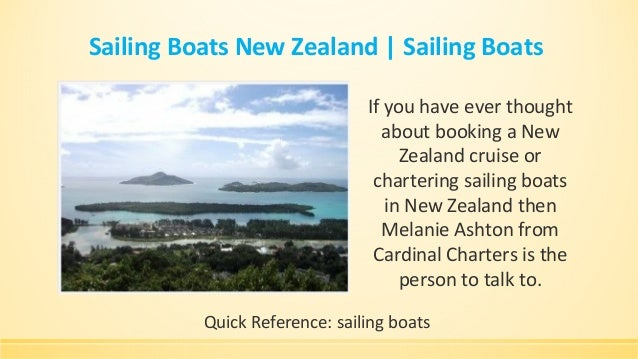 Sailing Boats New Zealand   Sailing Boats If you have ever thought about booking a New Zealand cruise or chartering sailin...