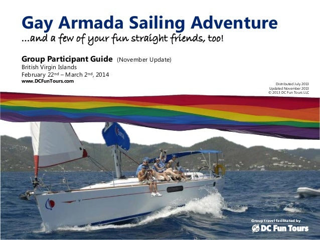 Gay Armada Sailing Adventure …and a few of your fun straight friends, too! Group Participant Guide British Virgin Islands ...