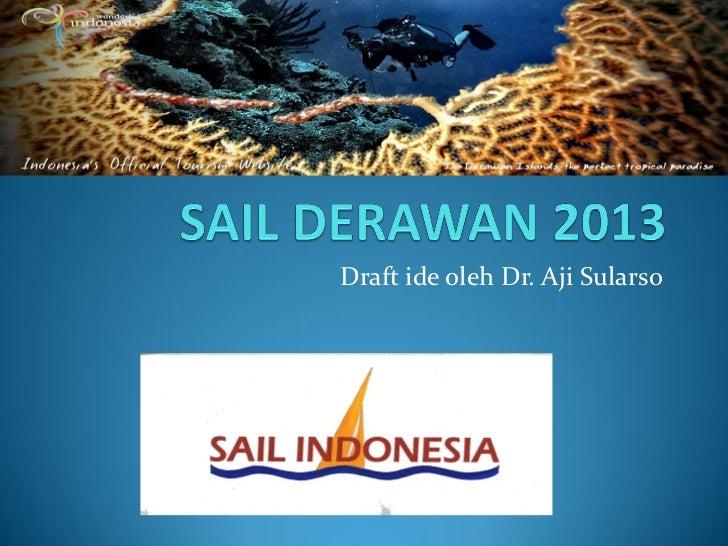Sail Komodo Derawan 2013 (http://ajisularso.com)