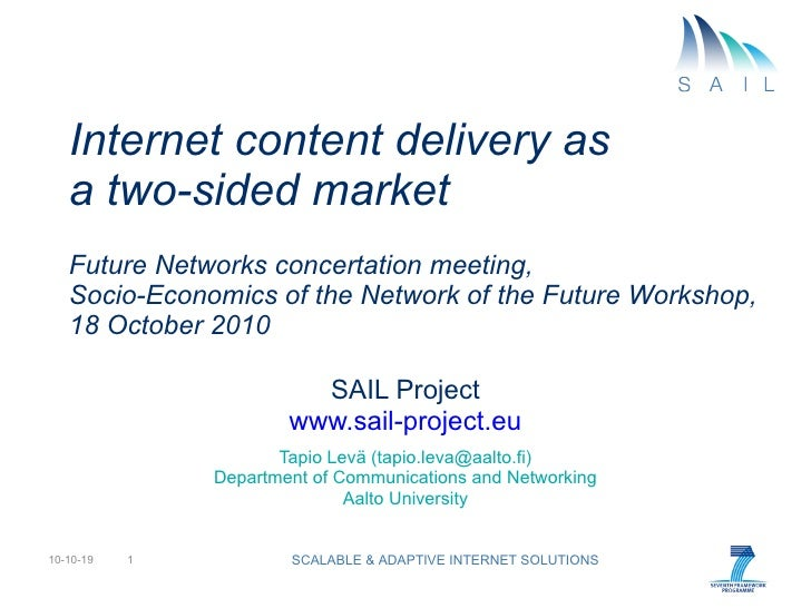 Internet content delivery as  a two-sided market Future Networks concertation meeting, Socio-Economics of the Network of t...