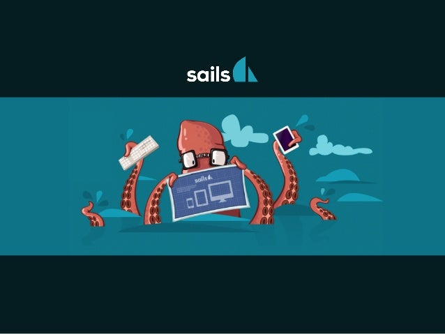 Introduction Sails is a MVC architecture for Node.js, like Django to Python or Ruby on Rails to Ruby, it has support for t...
