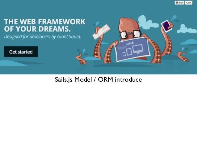 Sails.js Model / ORM introduce
