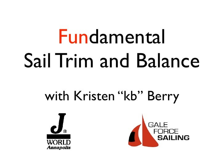 "Fundamental Sail Trim and Balance   with Kristen ""kb"" Berry"