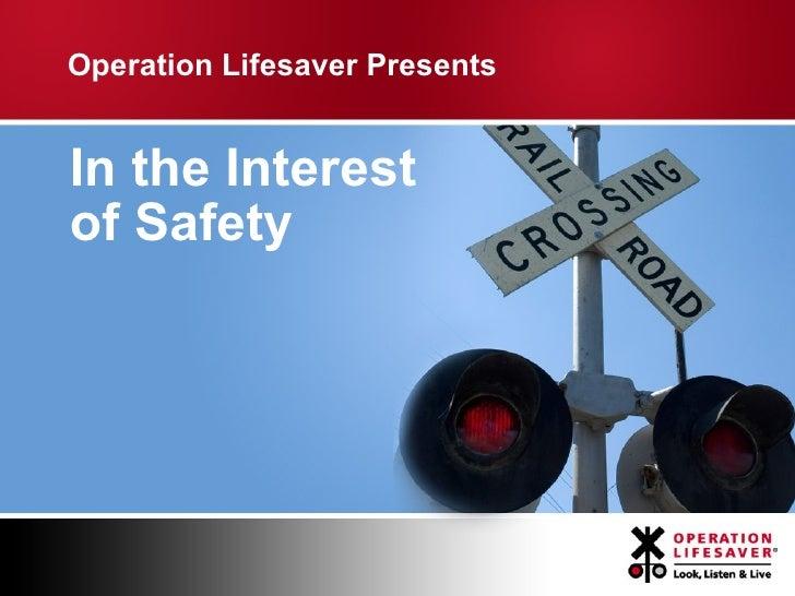 Operation Lifesaver PresentsIn the Interestof Safety