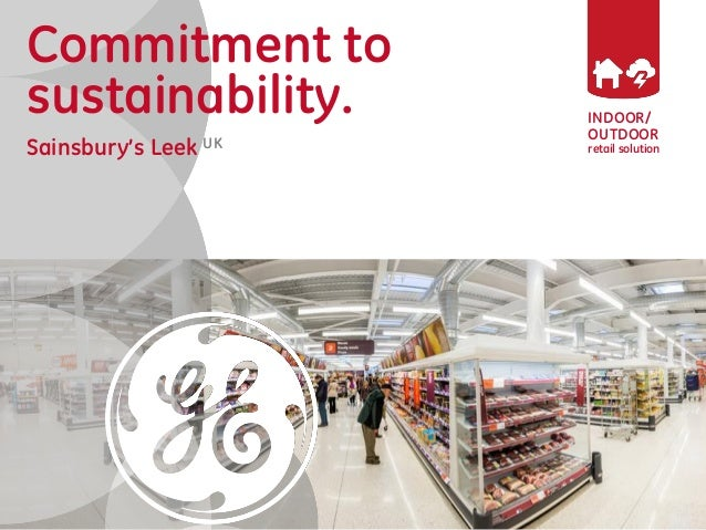 INDOOR/  OUTDOOR  retail solution  Commitment to  sustainability.  Sainsbury's Leek UK