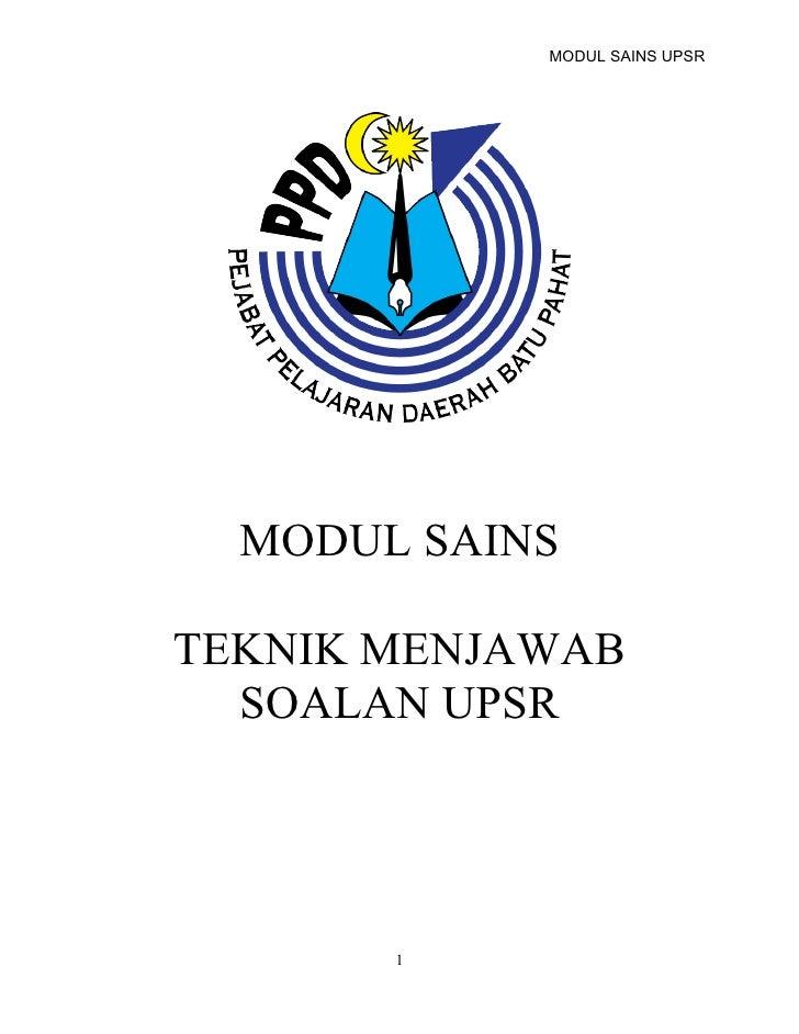 MODUL SAINS UPSR  MODUL SAINSTEKNIK MENJAWAB  SOALAN UPSR       1