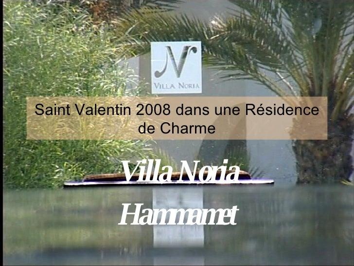 Saint Valentin 2008 dans une Résidence de Charme Villa Noria Hammamet