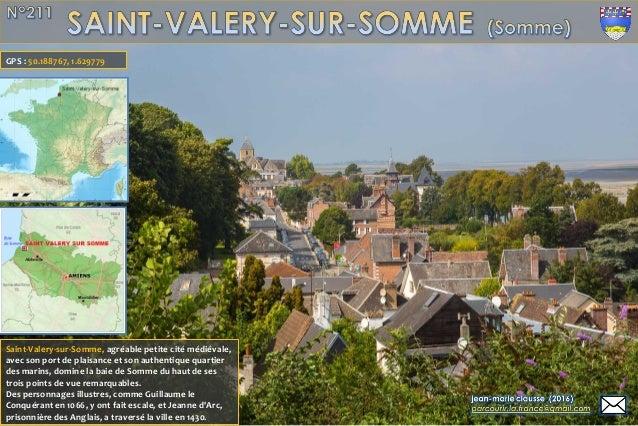 Saint-Valery-sur-Somme, agréable petite cité médiévale, avec son port de plaisance et son authentique quartier des marins,...