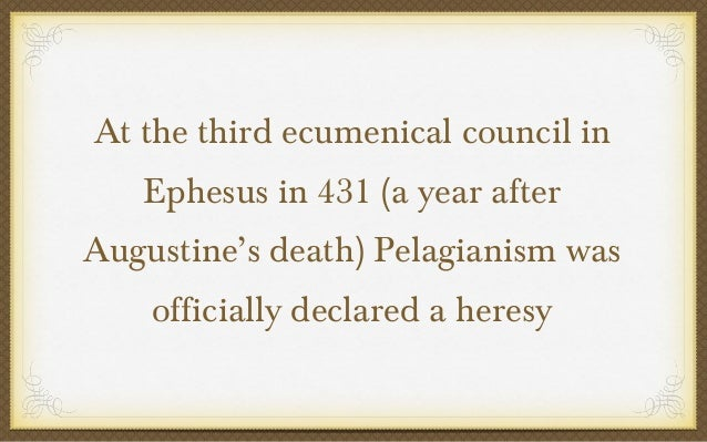 the pelagian heresy and the refutation It is said that at one time pelagius heard a quote from augustine's  who  responded by publishing several works that refuted and counteracted pelagius   though church councils condemned pelagianism as heresy, this did.