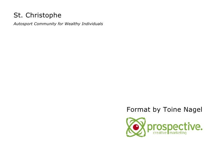 St. Christophe Autosport Community for Wealthy Individuals Format by Toine Nagel