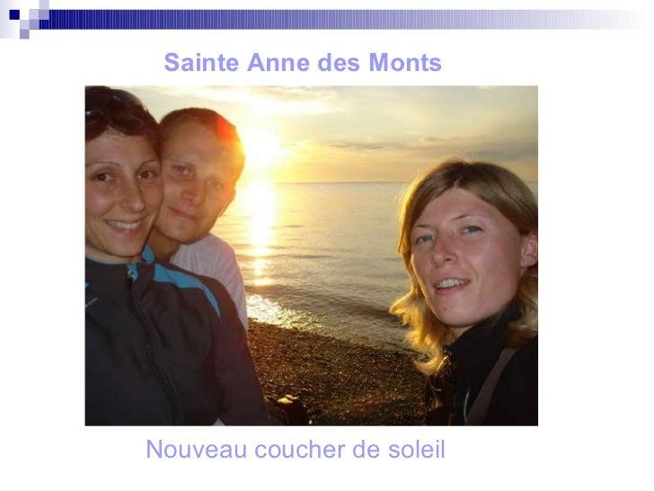 Sainte Anne des Monts <ul><li>Nouveau coucher de soleil </li></ul>