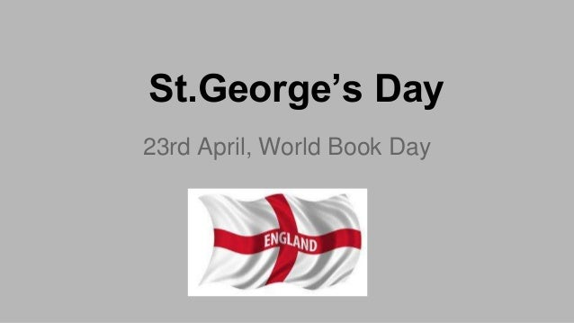 St.George's Day 23rd April, World Book Day