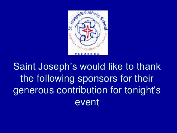 Saint Joseph's would like to thank the following sponsors for their generous contribution for tonight's event<br />