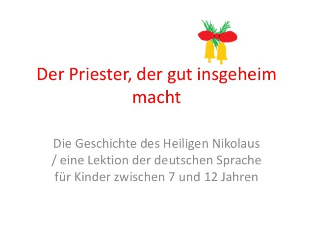 Der Priester, der gut insgeheim             macht Die Geschichte des Heiligen Nikolaus / eine Lektion der deutschen Sprach...