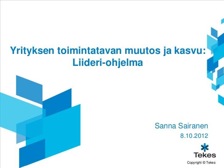 Yrityksen toimintatavan muutos ja kasvu:             Liideri-ohjelma                             Sanna Sairanen           ...