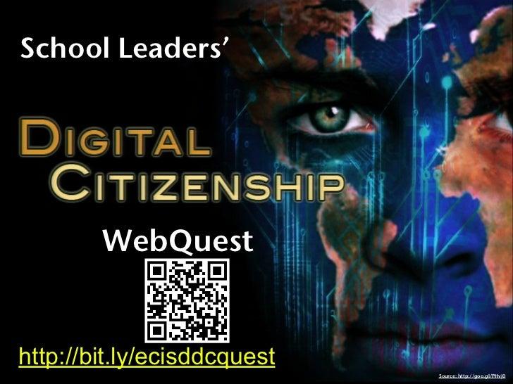 School Leaders'        WebQuesthttp://bit.ly/ecisddcquest                             Source: http://goo.gl/PHvj0