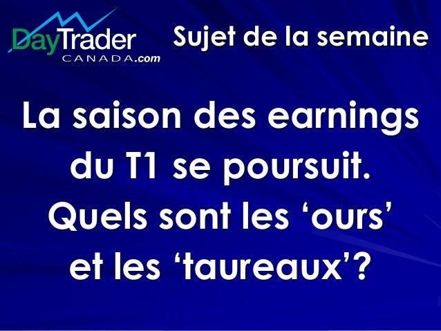Sujet de la semaine La saison des earnings du T1 se poursuit. Quels sont les 'ours' et les 'taureaux'?