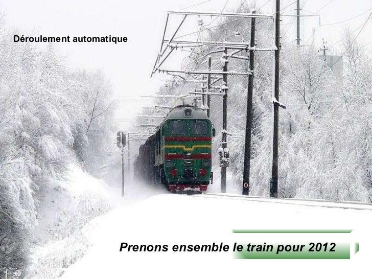 Prenons ensemble le train pour 2012 Déroulement automatique