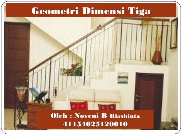 Geometri Dimensi Tiga Oleh : Noveni B Hiashinta 41154025120010