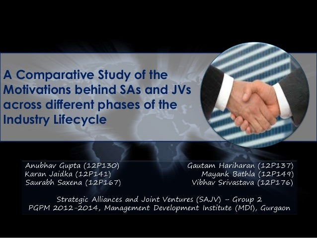 A Comparative Study of the Motivations behind SAs and JVs across different phases of the Industry Lifecycle