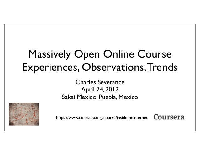 Massively Open Online Courses, Experiences, Observations, and Trends