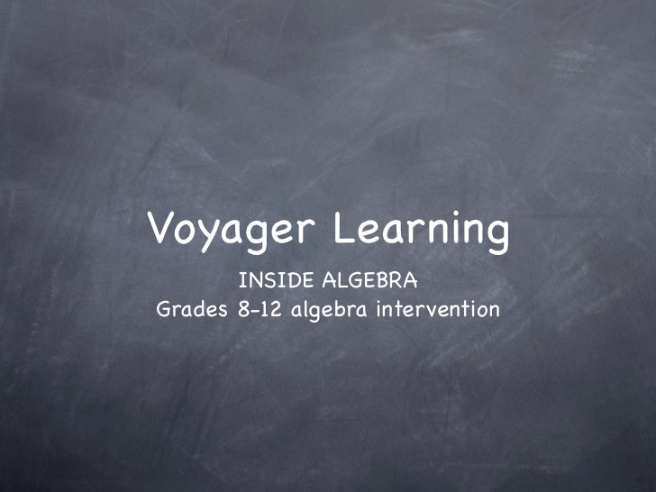 Voyager Learning       INSIDE ALGEBRAGrades 8-12 algebra intervention
