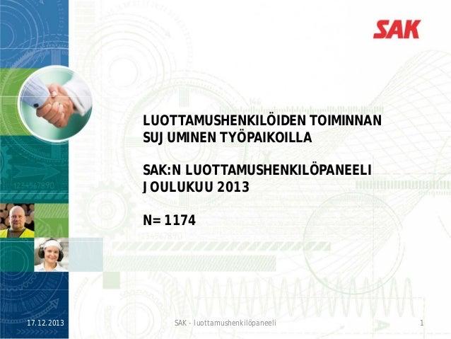 SAK:n luottamushenkilöpaneeli joulukuu 2013 - Luottamushenkilöiden toiminnan sujuminen työpaikoilla