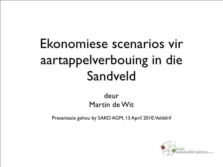 Ekonomiese scenarios vir aartappelverbouing in die         Sandveld                       deur                   Martin de...