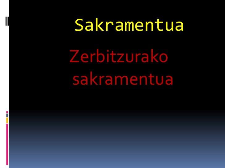 Sakramentua<br />Zerbitzurakosakramentua<br />